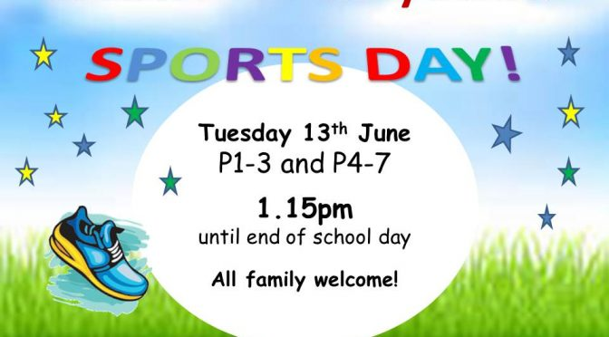 Sports Day P1-P7 (Tuesday 13th June, 1.15pm)