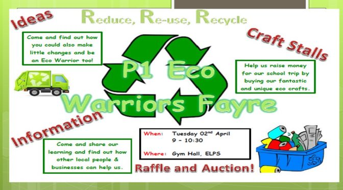 P1 Eco Warriors Fayre tomorrow – all welcome!