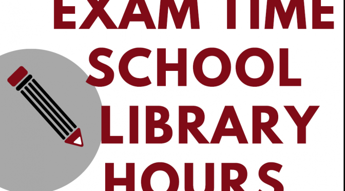 LIBRARY – EXAM OPENING TIMES