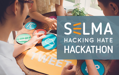 "SELMA ""Hacking Hate"" hackathon 2018 in Berlin"